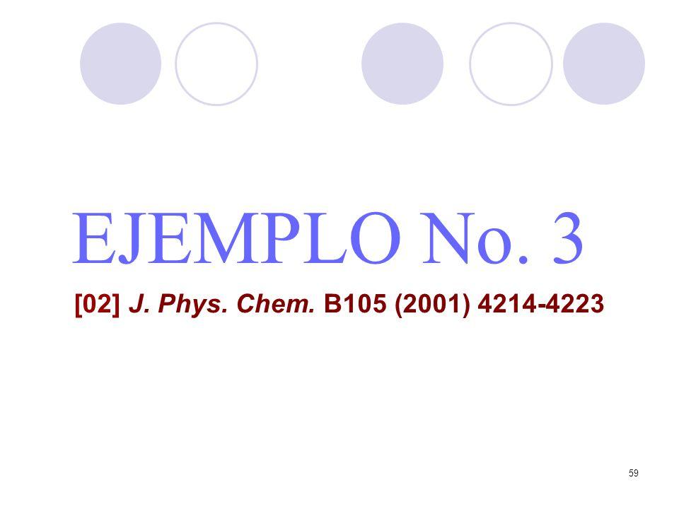 EJEMPLO No. 3 [02] J. Phys. Chem. B105 (2001) 4214-4223